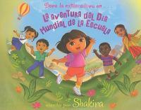 Dora la exploradora en-- la aventura del Dia Mundial de la Escuela