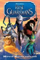 Rise of the Guardians : movie novelization