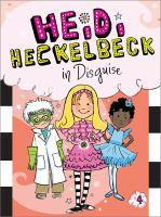 Heidi Heckelbeck in Disguise
