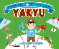 Take Me Out to the Yakyu