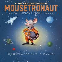 Mousetronaut : based on a (partially) true story