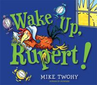 Wake Up, Rupert!, by Mike Twohy