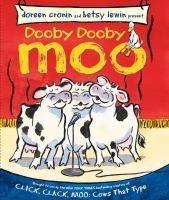 Doreen Cronin and Betsy Lewin Present Dooby Dooby Moo