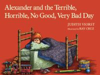 Alexander and the Terrible, Horrible, No Good, Very Bad Day and Other Stories and Poems