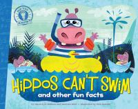 Hippos Can't Swim and Other Fun Facts