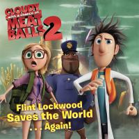Flint Lockwood Saves the World....AGAIN!