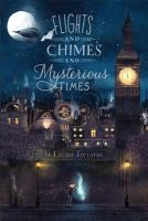 Flights and Chimes and Mysterious Times