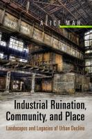 Industrial Ruination, Community, and Place