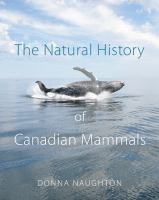 The Natural History of Canadian Mammals