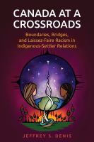 Canada at a crossroads : boundaries, bridges, and laissez-faire racism in indigenous-settler relations