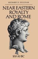 Near Eastern Royalty and Rome, 100-30 BC