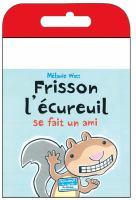 Frisson l'ecureuil se fait un ami