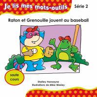 Raton et Grenouille jouent au baseball