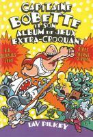 Capitaine Bobette et son tout nouvel album de jeux extra-croquant