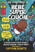 Les aventures de Bebe Super-Couche