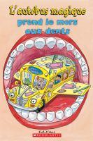 L'autobus magique prend le mors aux dents