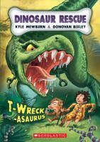 T-wreck-asaurus