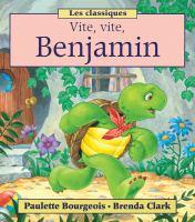 Vite, vite, Benjamin!