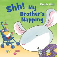Shh! My Brother's Napping