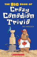 The Big Book of Crazy Canadian Trivia