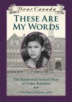 These Are My Words (Dear Canada Series)