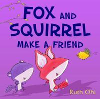 Fox and Squirrel Make A Friend