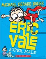 Eric Vale, Super Male