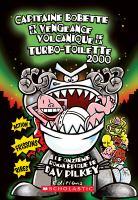 Capitaine Bobette et la vengeance volcanique de la turbo-toilette 2000