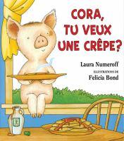 Cora, tu veux une crêpe?