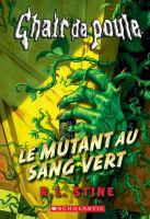 Le mutant au sang vert