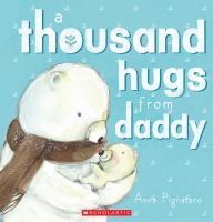 Thousand Hugs from Daddy.