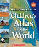 Scholastic Canada Children's Atlas of the World