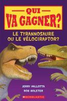Le tyrannosaure ou le vélociraptor