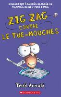 Zig Zag contre le tue-mouches