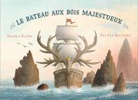 Le Bateau Aux Bois Majestueux