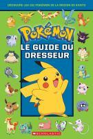 Pokémon, le guide du dresseur