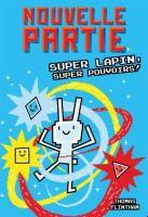 Super Lapin! super pouvoirs!