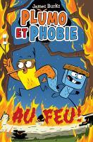 Plumo et Phobie : Au feu!