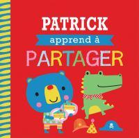Entre amis : Les bonnes manieres : Patrick apprend a partager