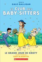 Club Des Baby-Sitters : No 6 - Le Grand Jour De Kristy