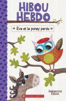 Hibou Hebdo : No 8 - Eve Et Le Poney Perdu
