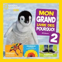 National Geographic Kids : Mon Grand Livre Des Pourquoi 2 *