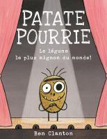 Patate Pourrie, le légume le plus mignon du monde!