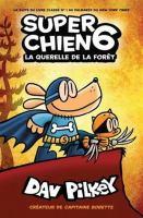 Super Chien. 6, La querelle de la forêt