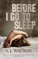 Before I go to sleep : a novel