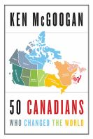Book Club Kit : 50 Canadians Who Changed the World