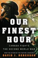 Our finest hour : Canada fights the Second World War