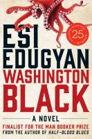 WASHINGTON BLACK : A NOVEL