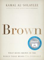 Brown : what being brown in the world today means (to everyone)