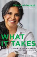 What it takes : ... to live and lead with purpose, laughter, and strength